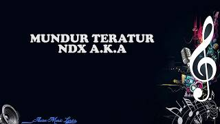 Mundur Teratur NDX A.K.A Lyrics.mp3