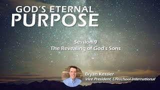 09 - The Revealing of God's Sons - God's Eternal Purpose - 09-24-2017