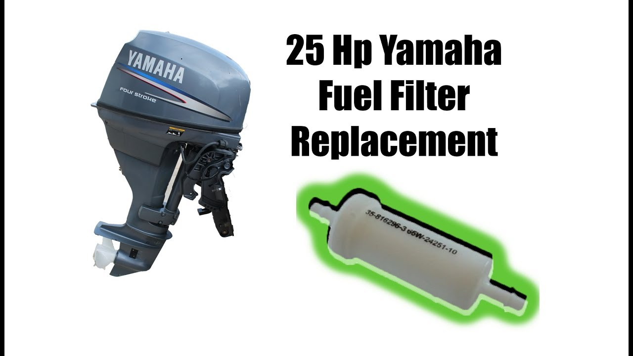 25 Hp Yamaha 4 Stroke Outboard Fuel Filter Replacement