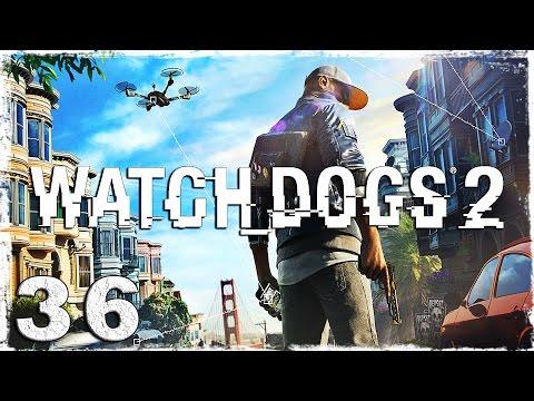 Смотреть прохождение игры Watch Dogs 2. #36: Боль и страдания.
