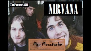 Nirvana - Mr. Moustache (Subtítulos y lyrics)