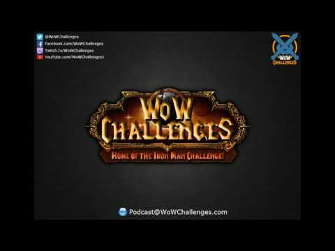 WoW Challenges Podcast - Ep.60 - 12 Deaths of Ironcapper