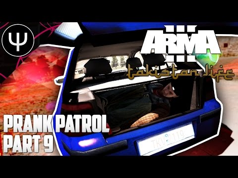 ARMA 3: Takistan Life Mod — Prank Patrol — Part 9 — Worst Cops EVER!