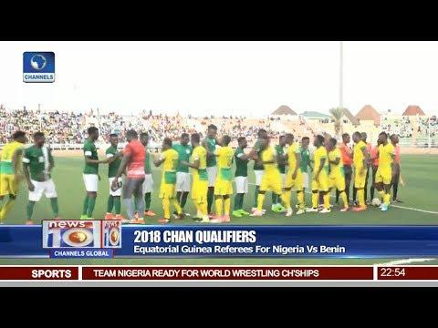 News@10: Equatorial Guinea Referees For Nigeria Vs Benin 18/08/17 Pt 4