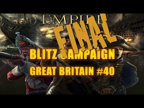 GREAT BRITAIN BLITZ CAMPAIGN - Empire Total War #40 FINAL