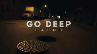 "Go Deep ""Palms"" Official Music Video"