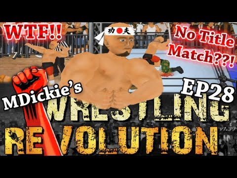 MDickie's Wrestling Revolution EP 28: Where's My Title Match??