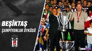 Beşiktaş'ın 16. Şampiyonluğunun Hikayesi! #SüperLi