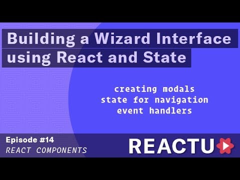 React Components - Building a Wizard InterFace using React and State - Episode #14