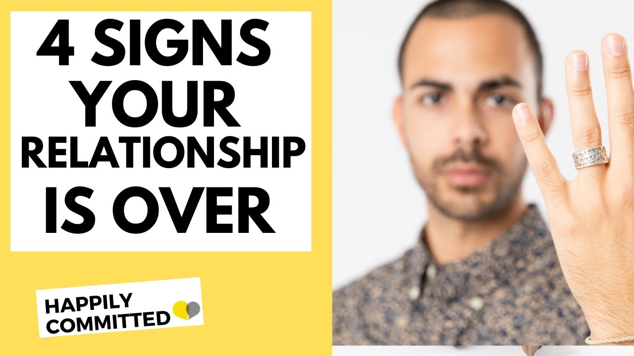 Download 4 Signs Your Relationship Is Over | Signs It's Time to Move On