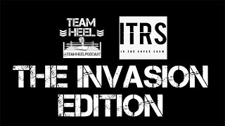 "TEAMHEEL PODCAST LIVE EPISODE 89 ""InTheRopesShow Invasion"""