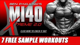 MI40 Xtreme Program FREE Sample Extreme Workouts with Ben Pakulski  (Cell Expansion Protocol)