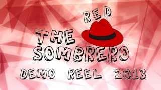 The Red Sombrero - Demo Reel Animaciones 2013
