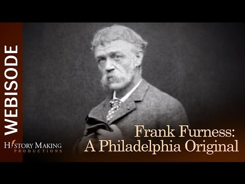 Frank Furness: A Philadelphia Original