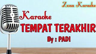 Download Lagu KARAOKE TEMPAT TERAKHIR (PADI) mp3