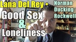 Lana Del Rey • Norman Ducking Rockwell: Sweaty Record Review #169