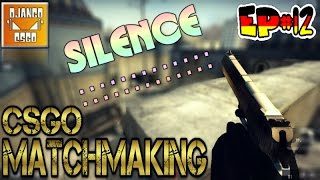 Counter-Strike GO - Episode 12: Silence Not Good - CS GO on IMAC