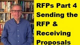 RFPs Part 4: Sending the RFP and Receiving the Proposals