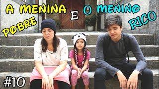 A MENINA POBRE E O MENINO RICO #10 - A MENINA ABANDONADA - Anny e Eu