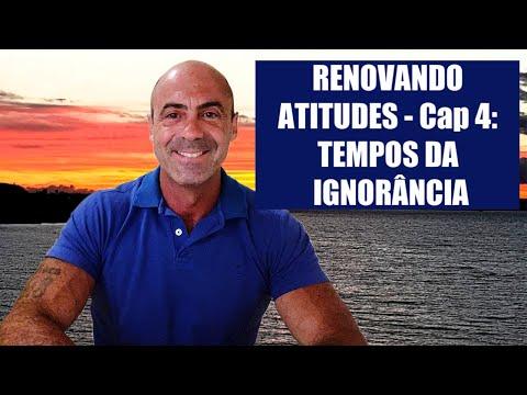 """renovando-atitudes-cap-4:-""""tempos-da-ignorÂncia"""""""