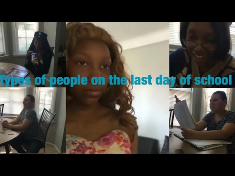 Types of People on the last day of school/skit