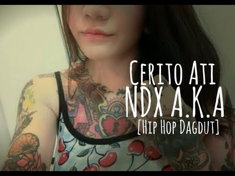 NDX AKA - Cerito Ati [Hip Hop Dangdut]