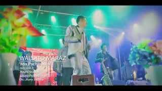 Waldito Maraz - Mix Pacharacos / 2015 / PRODUCCIONES LUCERO