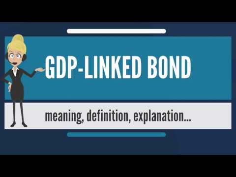 What is GDP-LINKED BOND? What does GDP-LINKED BOND mean? GDP-LINKED BOND meaning & explanation