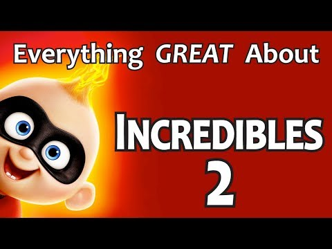 Everything GREAT About Incredibles 2!