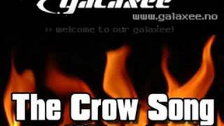 Galaxee - The Crow Song 2004 remake