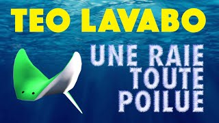 Téo Lavabo • La Raie (Lyrics Officiel)