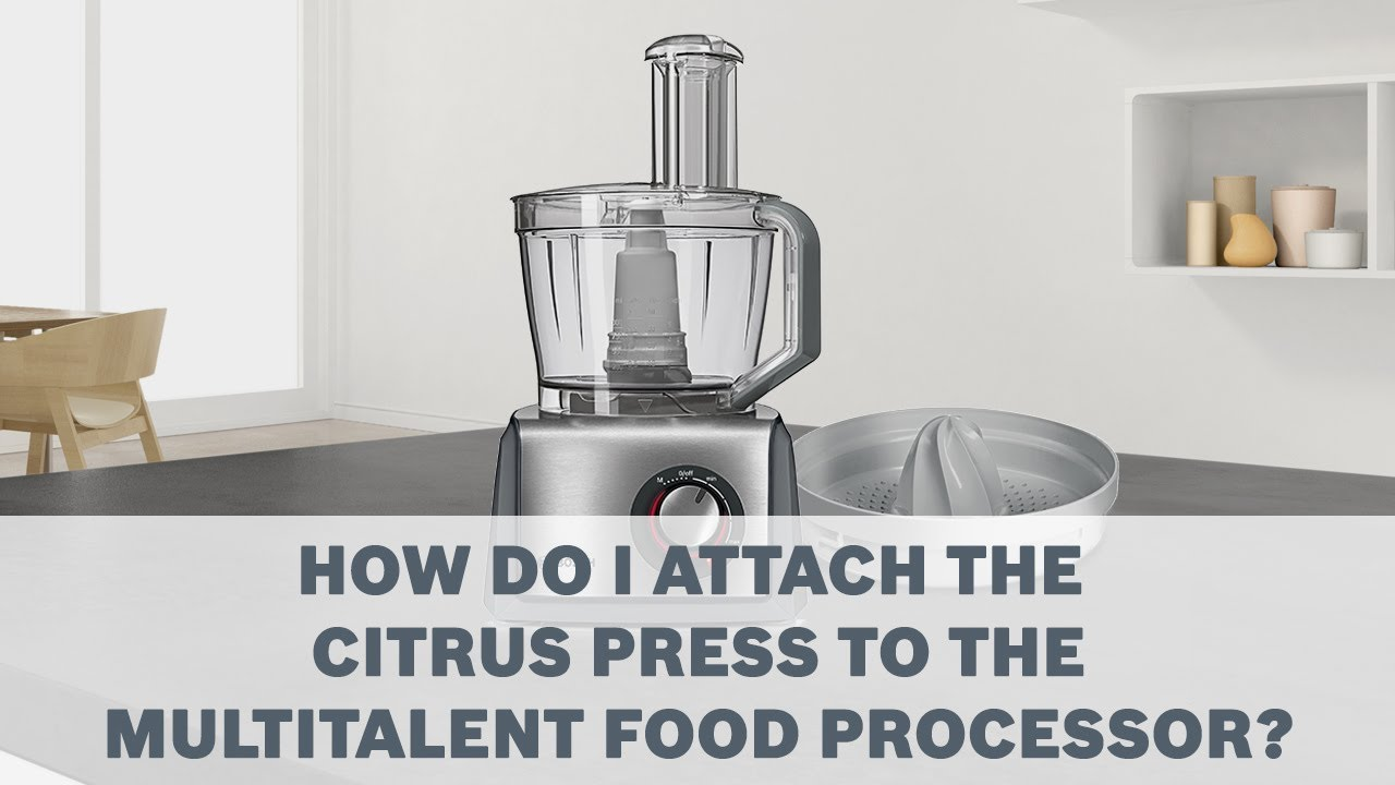 Citrus Press Bosch Multitalent Food Processor Accessories User
