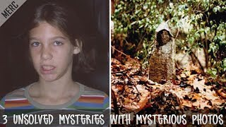 3 Unsolved Mysteries with Mysterious Photos