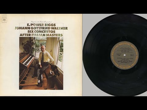 E. Power Biggs (pedal harpsichord) J.G. Walther, 6 concertos after Italian masters