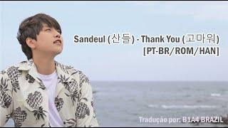 [PT-BR/ROM/HAN] Sandeul (산들) - Thank You / Obrigado (고마워)