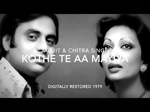 Jagjit & Chitra Singh - Kothe Te Aa Mayiya - Digitally Restored 1970's
