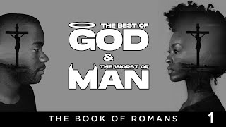 The Gospel & S๐n & Beloved of GOD - The Best of GOD & The Worst of Man (Part 1)