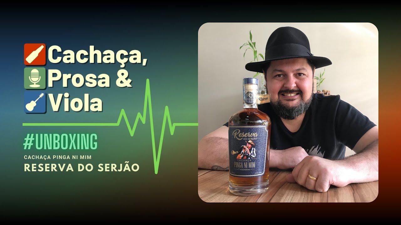 #unboxing - Cachaça Pinga Ni Mim - Reserva do Serjão