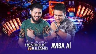 Henrique e Juliano - Avisa aí - DVD Novas Histórias - Ao vivo em Recife