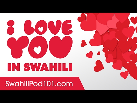 3 Ways to Say I Love You in Swahili