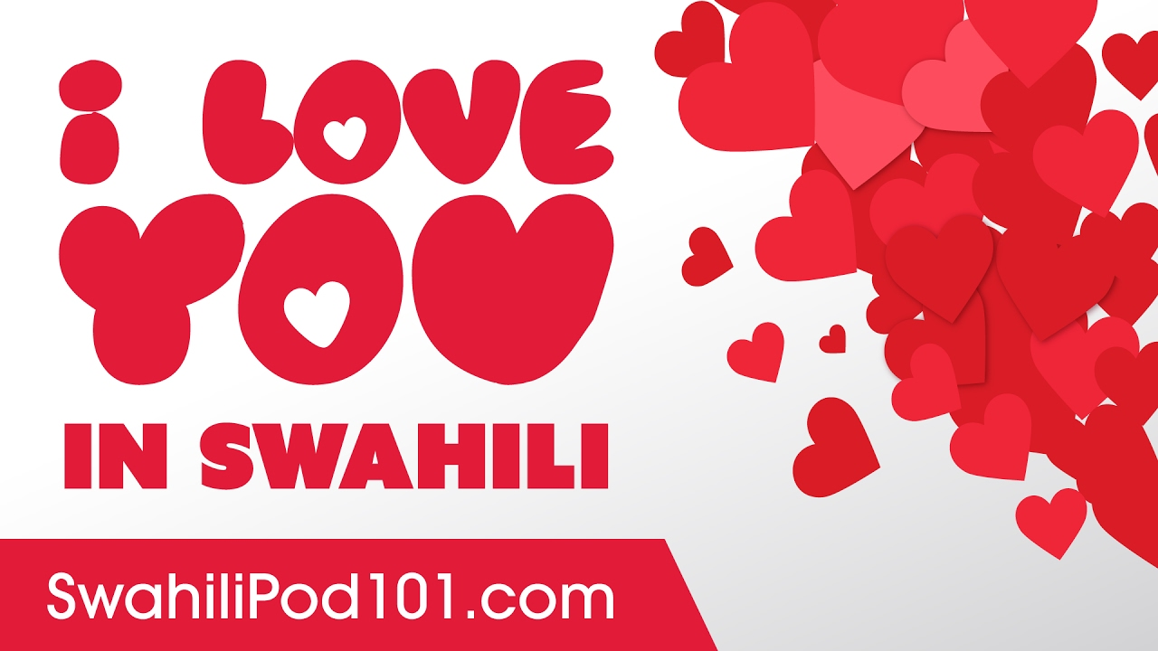 Swahili Love You In I To How Say