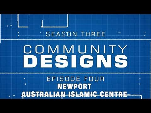 Community Designs - S03E04 - Australian Islamic Centre