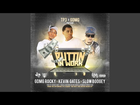 Puttin n Work (feat. Kevin Gates)