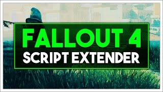 Fallout 4 Mod Guide - How to Install Fallout 4 Script Extender