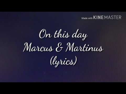 Marcus & Martinus- On this day (lyrics)