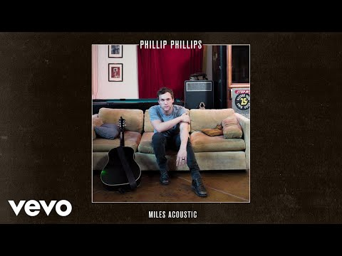 Phillip Phillips - Miles (Acoustic/Audio)