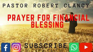 PRAYERS FOR FINANCIAL BLESSING - PST ROBERT CLANCY