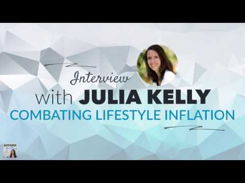 How to Combat Lifestyle Inflation, with Julia Kelly | Afford Anything Podcast (Ep. #52)