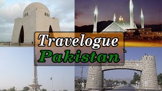 Travelogue - Pakistan | Beautiful Country | Tourism & Travel Guide | Must Visit