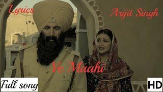 Ve Maahi (Kesari 2019)Video-Mp3 SongArijit Singh with lyrics